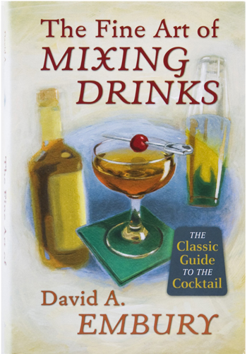 The Fine Art of Mixing Drinks by David Embury
